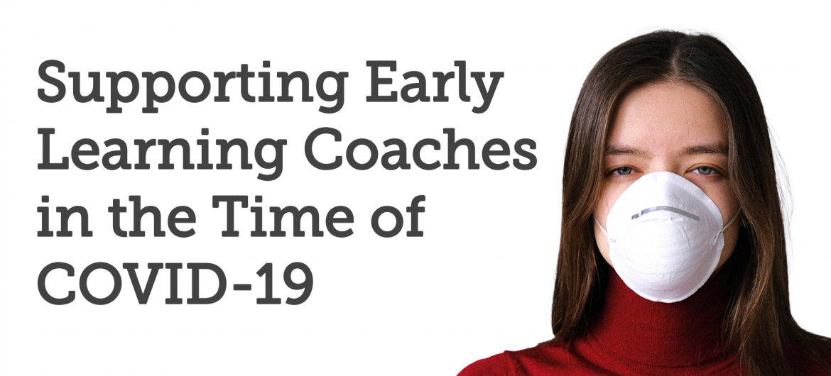Supporting Early Learning Coaches in the Time of COVID-19