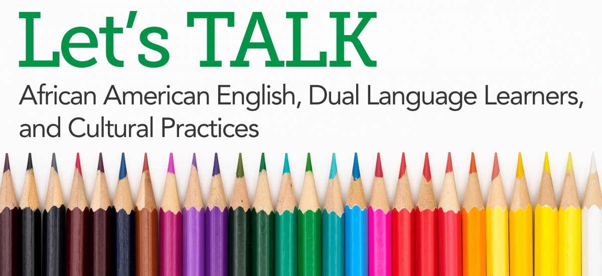 08/13: Let's TALK: African American English, Dual Language Learners, and Cultural Practices