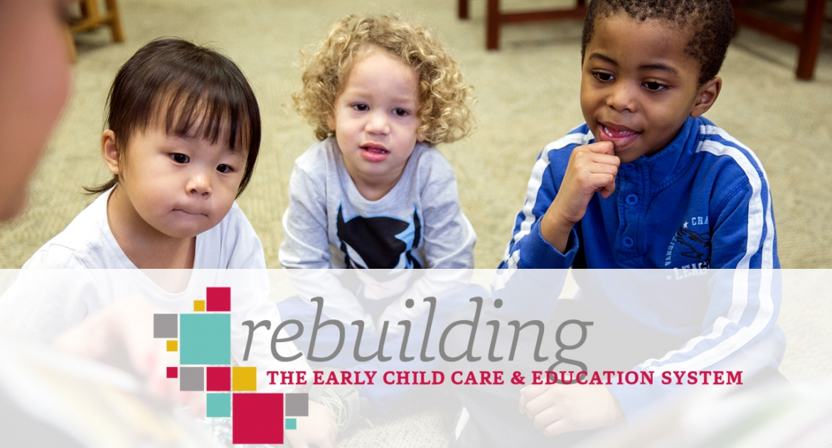 Rebuilding the Early Child Care and Education System